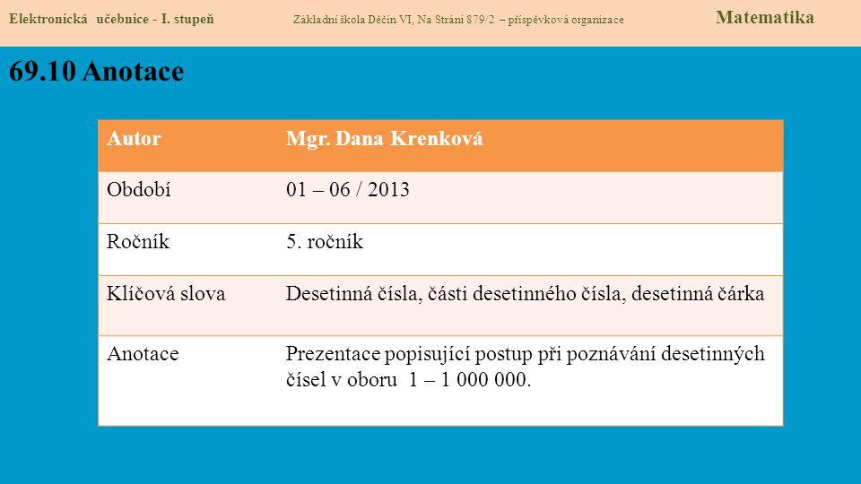 69.10 Anotace Autor Mgr. Dana Krenková Období 01 – 06 / 2013 Ročník
