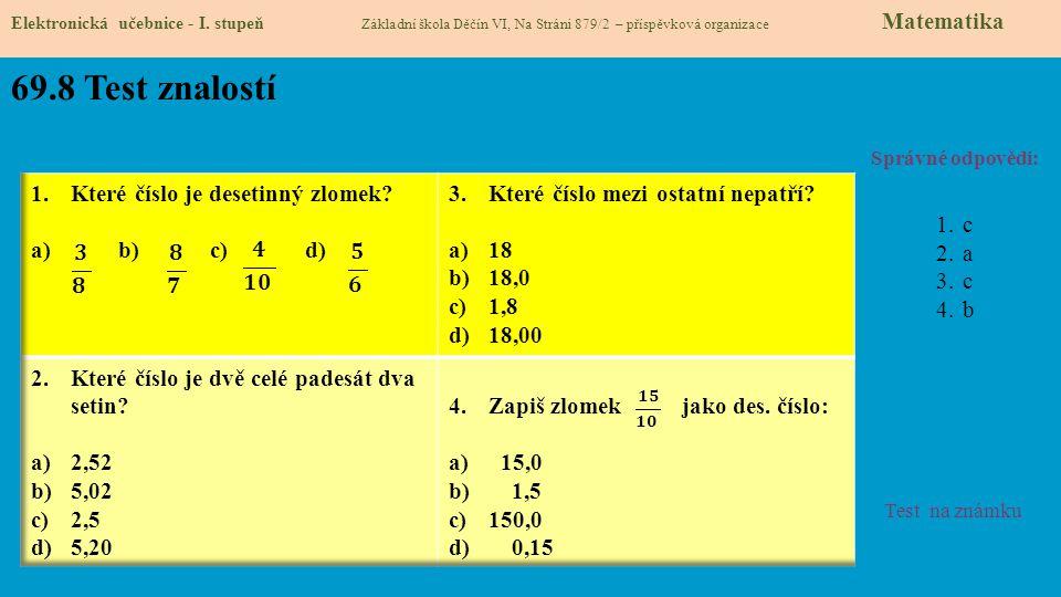 69.8 Test znalostí Které číslo je desetinný zlomek b) c) d)