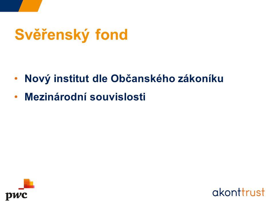 Svěřenský fond Nový institut dle Občanského zákoníku