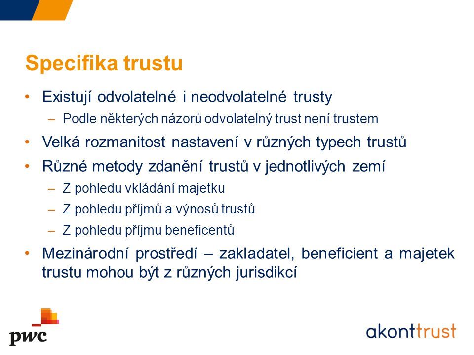 Specifika trustu Existují odvolatelné i neodvolatelné trusty