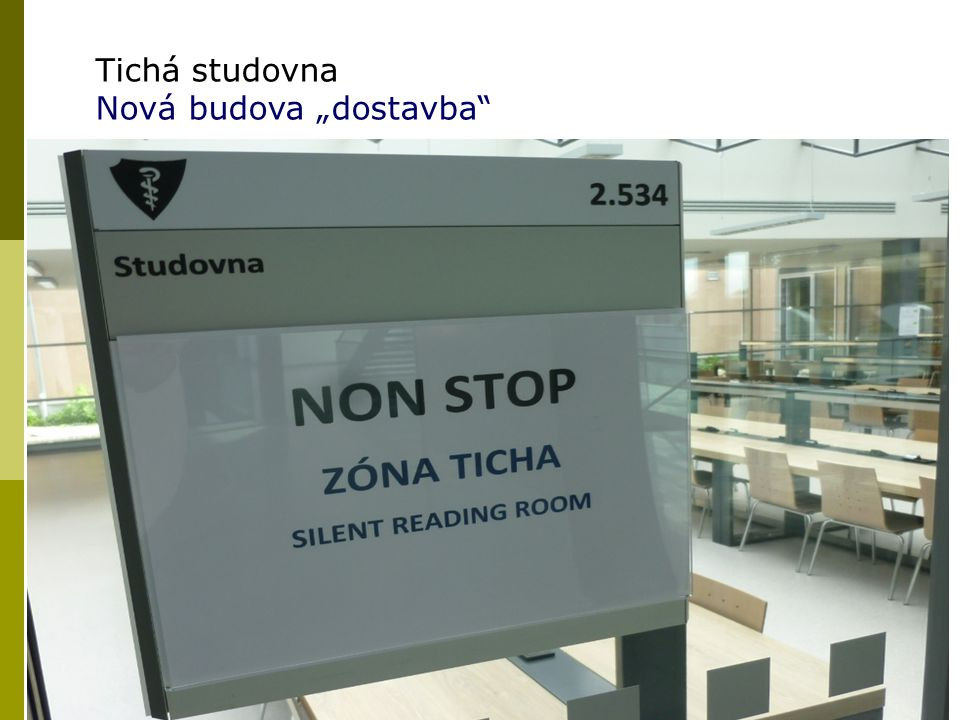 "Tichá studovna Nová budova ""dostavba"