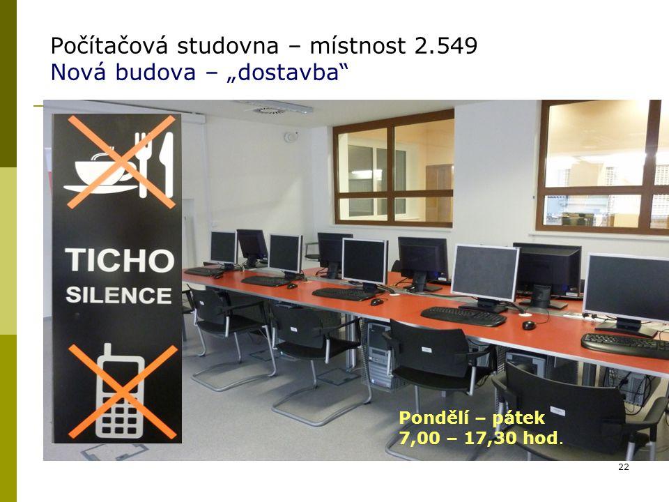 """Počítačová studovna – místnost 2.549 Nová budova – """"dostavba"""