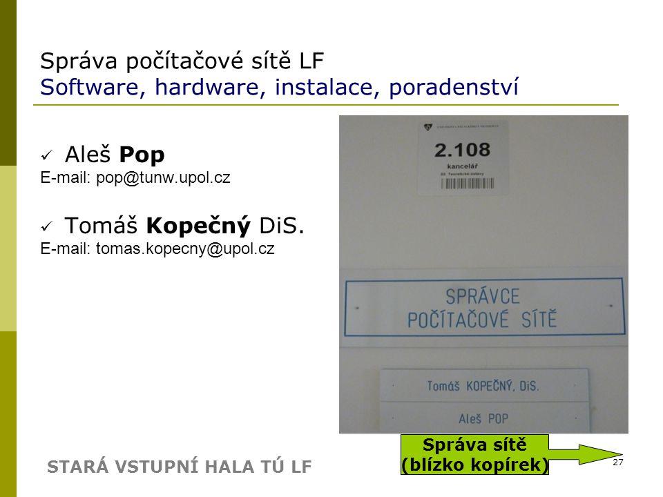 Správa počítačové sítě LF Software, hardware, instalace, poradenství