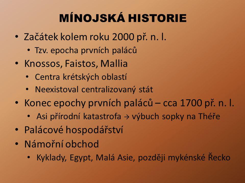 Začátek kolem roku 2000 př. n. l. Knossos, Faistos, Mallia