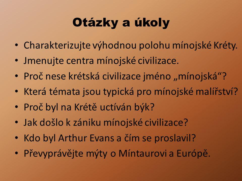 Otázky a úkoly Charakterizujte výhodnou polohu mínojské Kréty.
