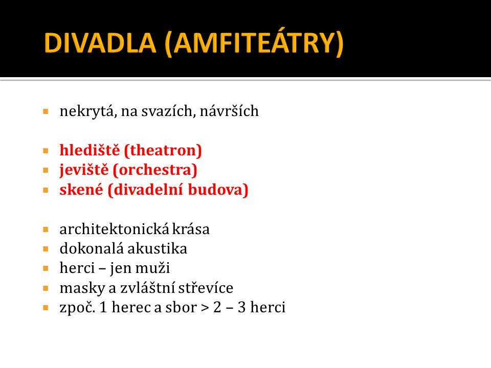 DIVADLA (AMFITEÁTRY) nekrytá, na svazích, návrších hlediště (theatron)