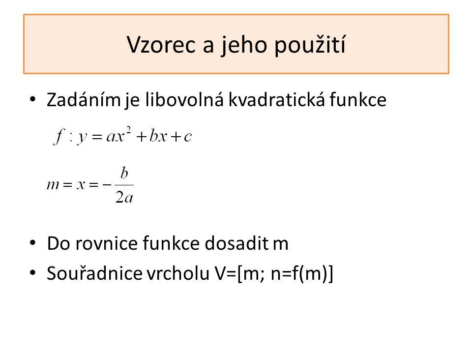 Vzorec a jeho použití Zadáním je libovolná kvadratická funkce
