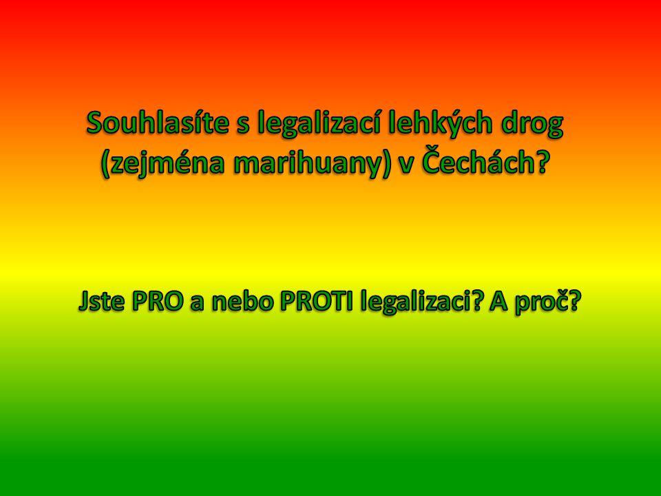 Souhlasíte s legalizací lehkých drog (zejména marihuany) v Čechách