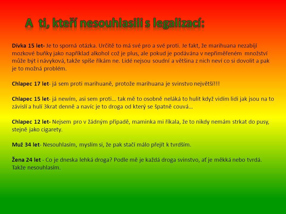 A ti, kteří nesouhlasili s legalizací: