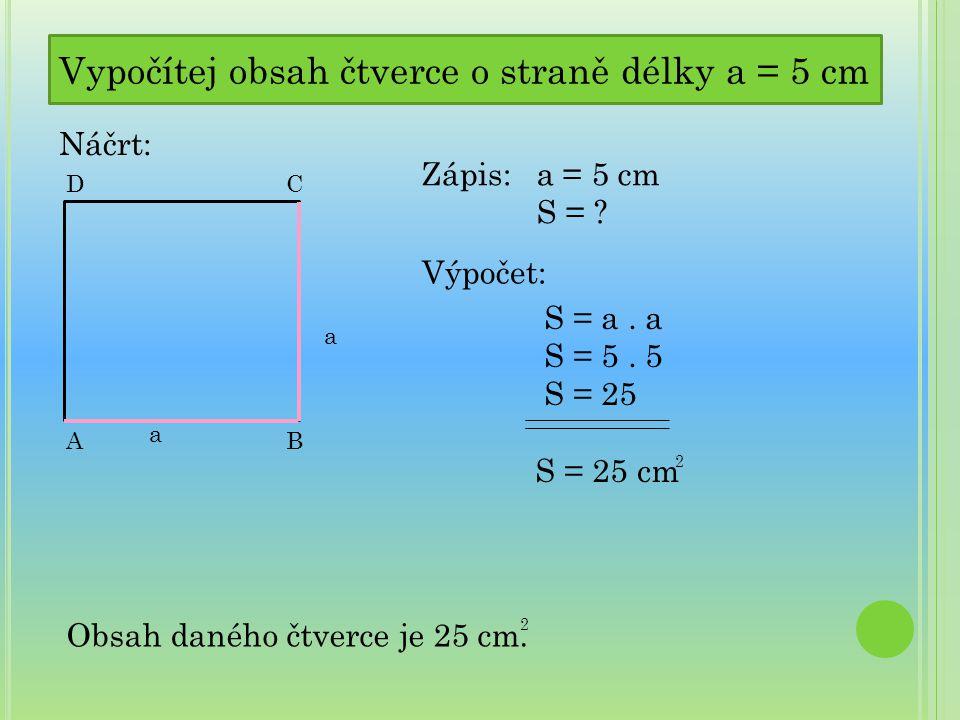 Vypočítej obsah čtverce o straně délky a = 5 cm
