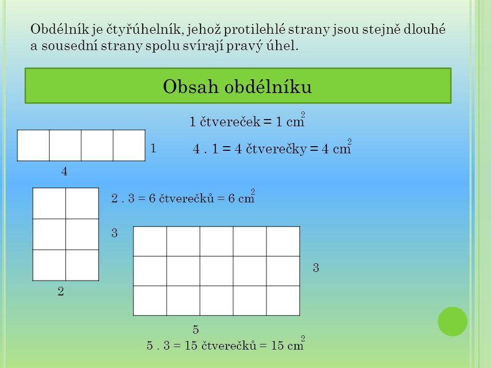 Obdélník je čtyřúhelník, jehož protilehlé strany jsou stejně dlouhé a sousední strany spolu svírají pravý úhel.