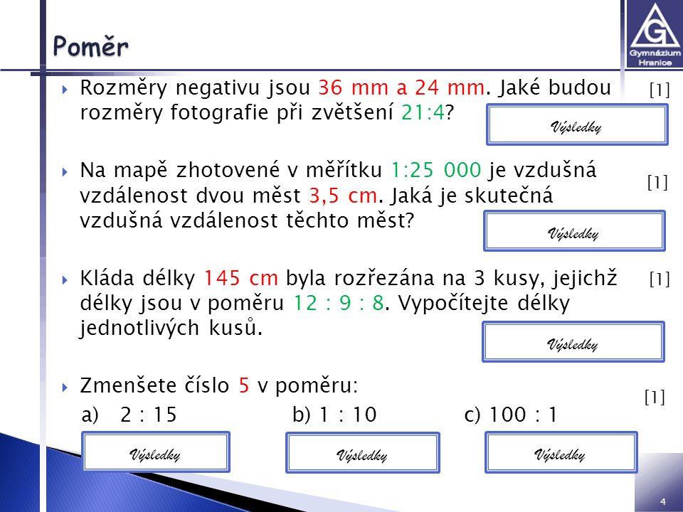 VY inovace 32 01 Z2 IM Poměr. Rozměry negativu jsou 36 mm a 24 mm. Jaké budou rozměry fotografie při zvětšení 21:4