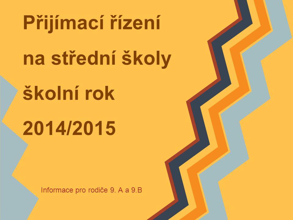Přijímací řízení na střední školy školní rok 2014/2015