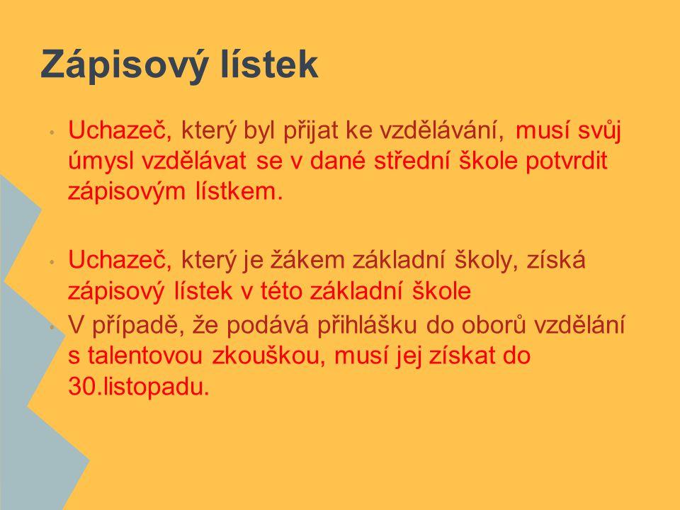 Zápisový lístek Uchazeč, který byl přijat ke vzdělávání, musí svůj úmysl vzdělávat se v dané střední škole potvrdit zápisovým lístkem.