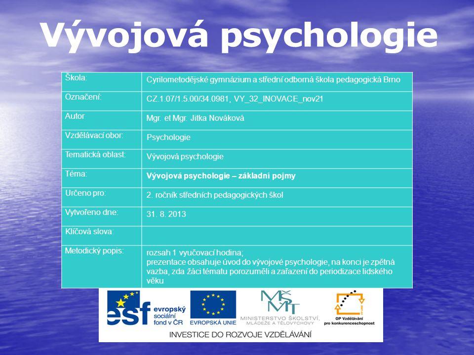 Vývojová psychologie Škola: