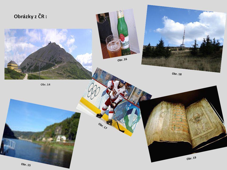 Obrázky z ČR : Obr. 16 Obr. 18 Obr. 14 Obr. 17 Obr. 19 Obr. 15