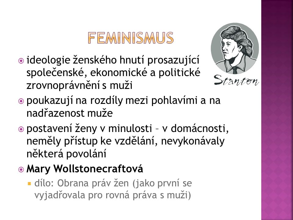 Feminismus ideologie ženského hnutí prosazující společenské, ekonomické a politické zrovnoprávnění s muži.