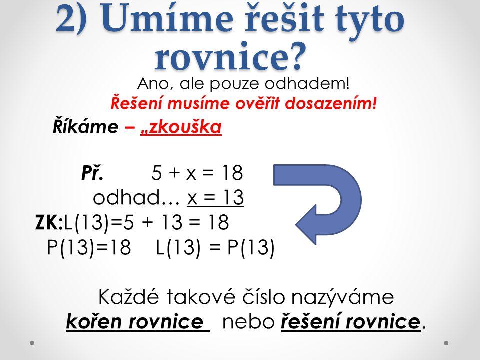 2) Umíme řešit tyto rovnice