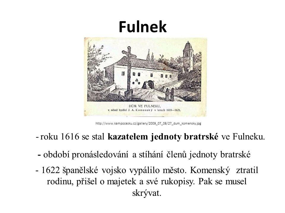 - roku 1616 se stal kazatelem jednoty bratrské ve Fulneku.