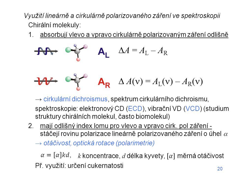 k koncentrace, d délka kyvety, 𝛼 měrná otáčivost A = AL – AR