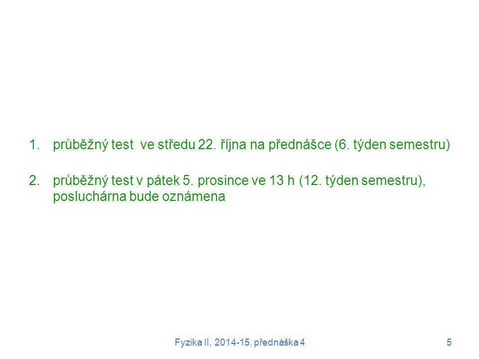 průběžný test ve středu 22. října na přednášce (6. týden semestru)
