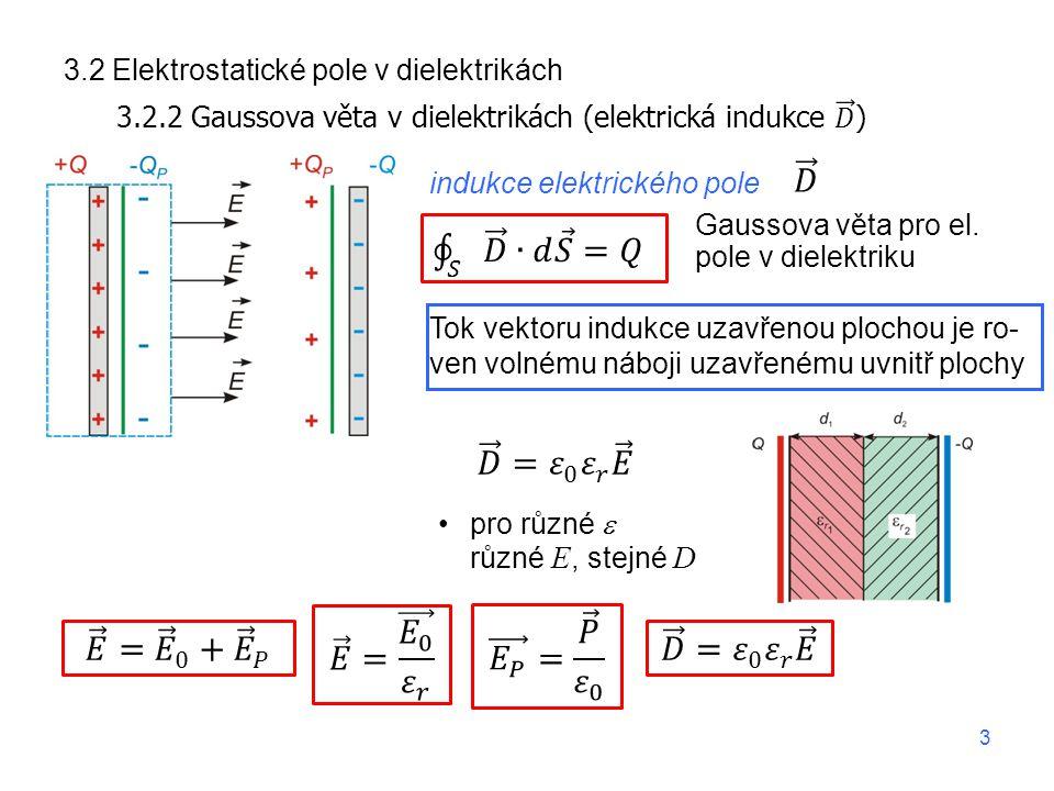 𝐷 𝑆 𝐷 ∙𝑑 𝑆 =𝑄 𝐷 = 𝜀 0 𝜀 𝑟 𝐸 𝐸 = 𝐸 0 𝜀 𝑟 𝐸 𝑃 = 𝑃 𝜀 0 𝐸 = 𝐸 0 + 𝐸 𝑃