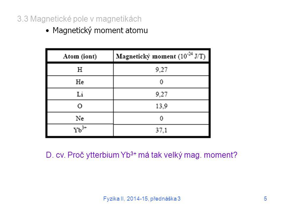 3.3 Magnetické pole v magnetikách Magnetický moment atomu