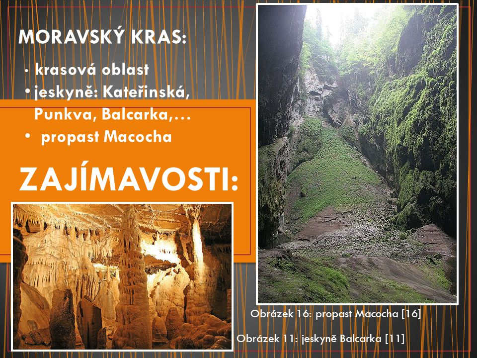 ZAJÍMAVOSTI: MORAVSKÝ KRAS: jeskyně: Kateřinská, Punkva, Balcarka,…