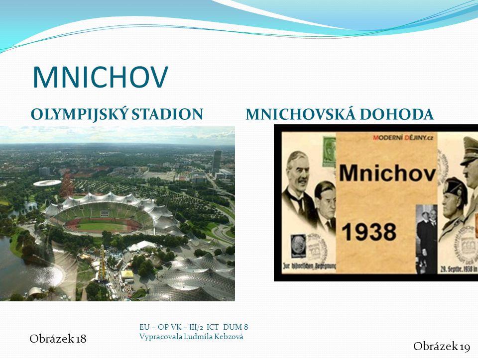 MNICHOV OLYMPIJSKÝ STADION MNICHOVSKÁ DOHODA Obrázek 18 Obrázek 19