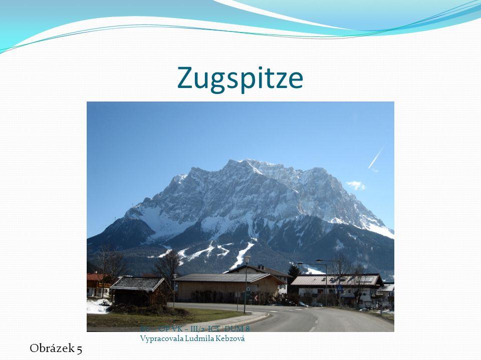 Zugspitze Obrázek 5 EU – OP VK – III/2 ICT DUM 8