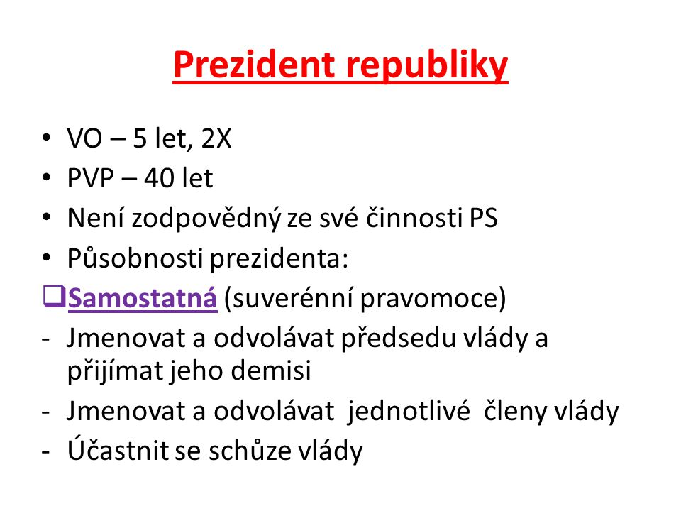 Prezident republiky VO – 5 let, 2X PVP – 40 let