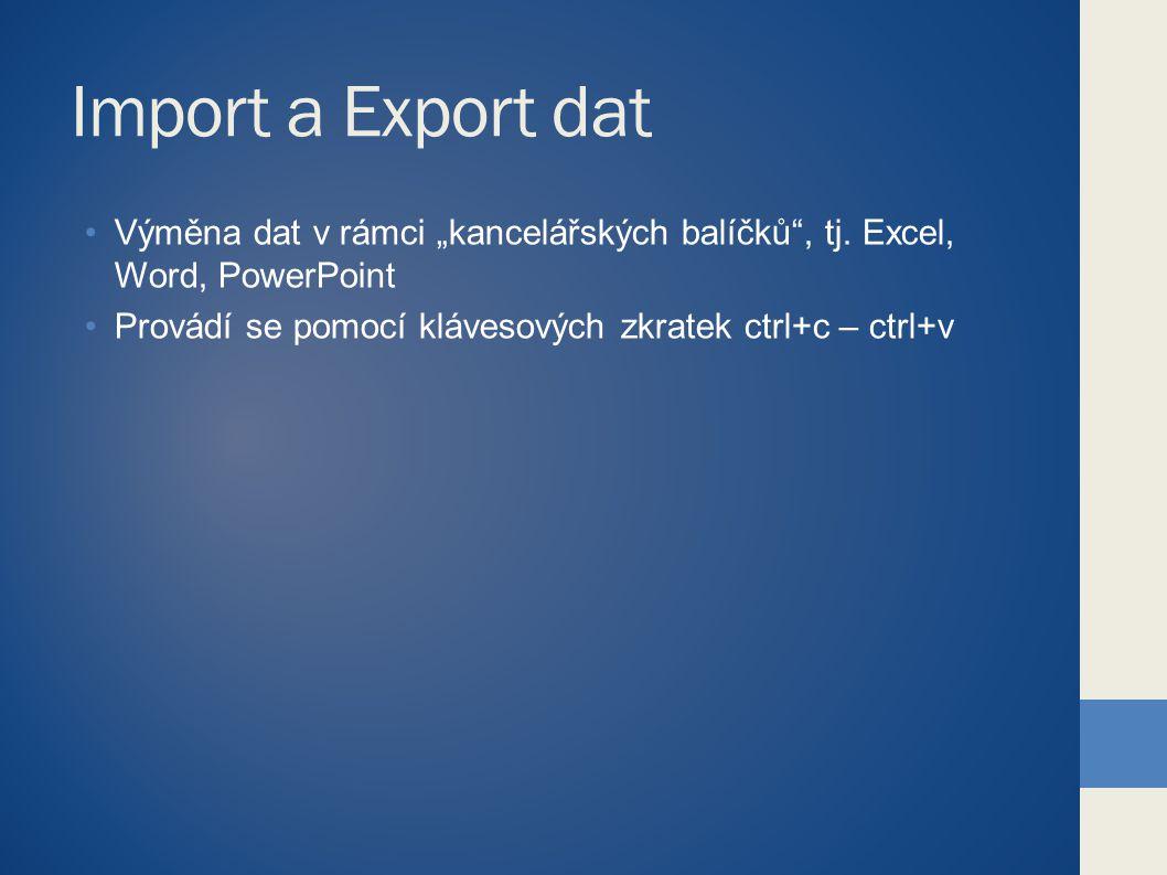 """Import a Export dat Výměna dat v rámci """"kancelářských balíčků , tj."""