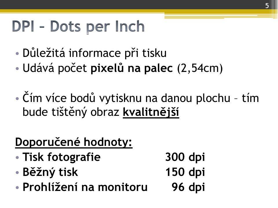 DPI – Dots per Inch Důležitá informace při tisku