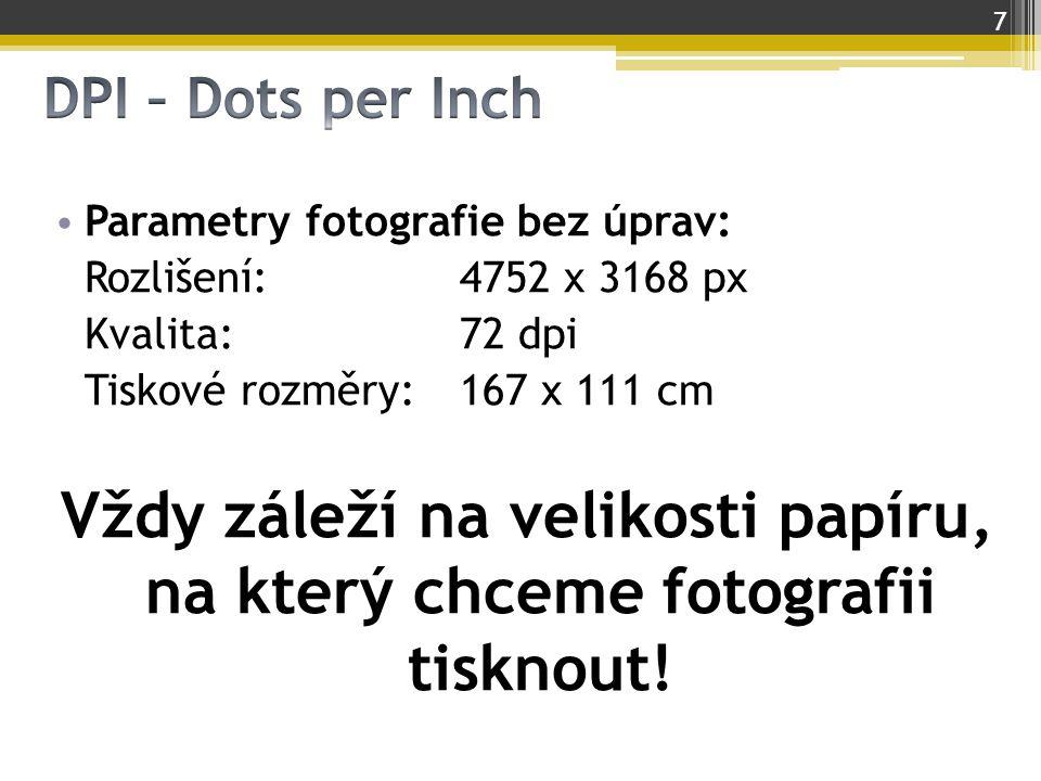 Vždy záleží na velikosti papíru, na který chceme fotografii tisknout!
