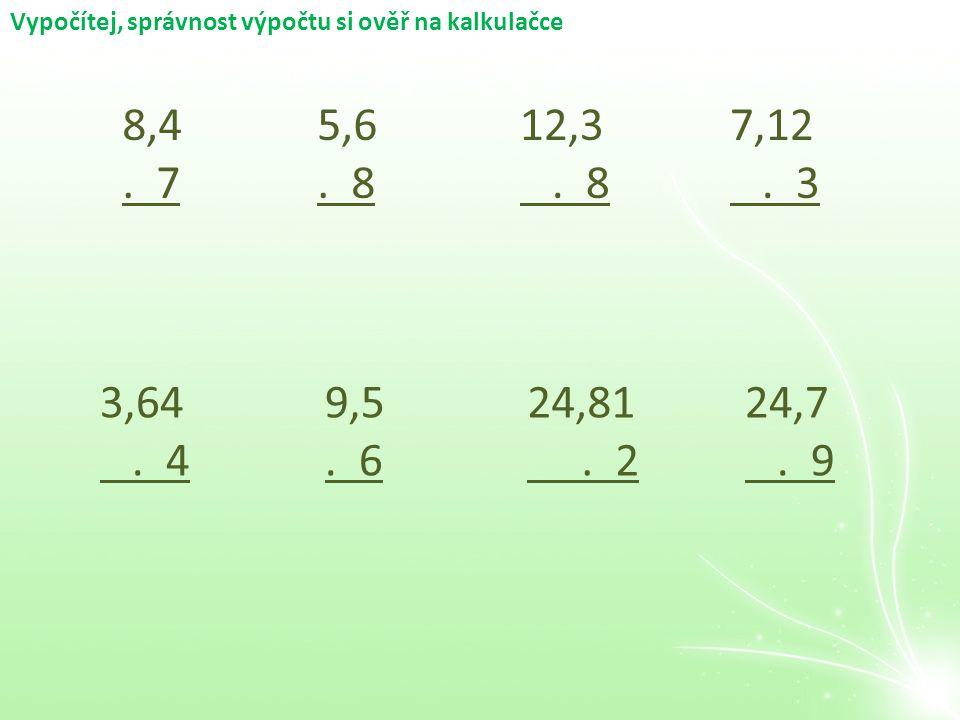 Vypočítej, správnost výpočtu si ověř na kalkulačce