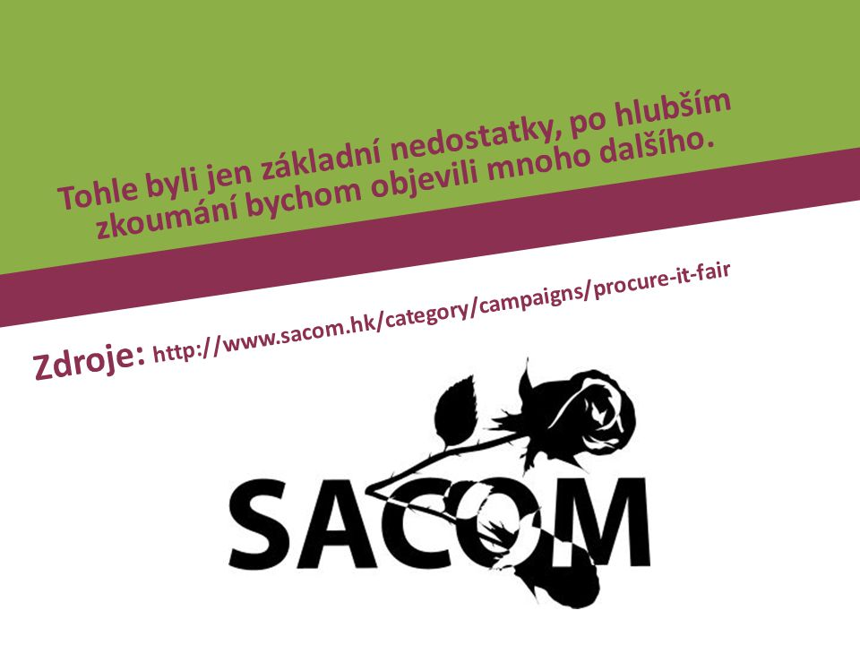 Zdroje: http://www.sacom.hk/category/campaigns/procure-it-fair