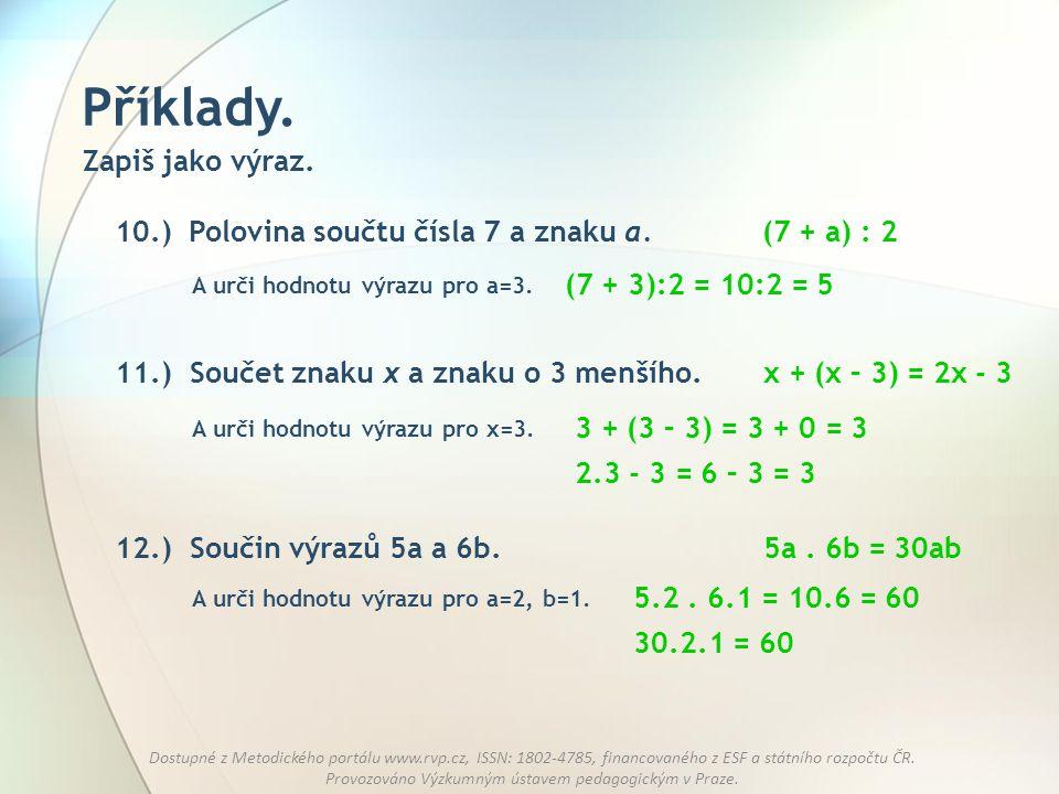 Příklady. Zapiš jako výraz. 10.) Polovina součtu čísla 7 a znaku a.