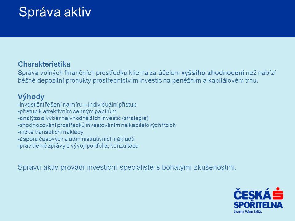Správa aktiv Charakteristika Výhody