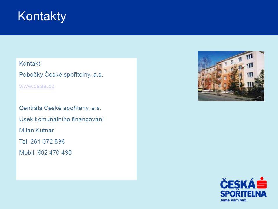 Kontakty Kontakt: Pobočky České spořitelny, a.s. www.csas.cz
