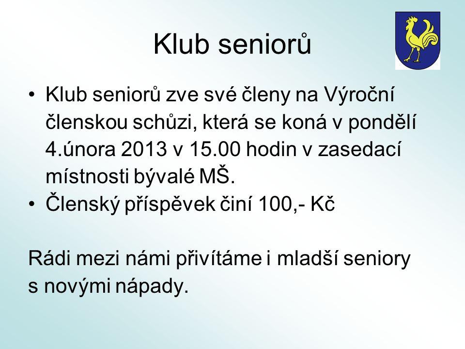 Klub seniorů Klub seniorů zve své členy na Výroční