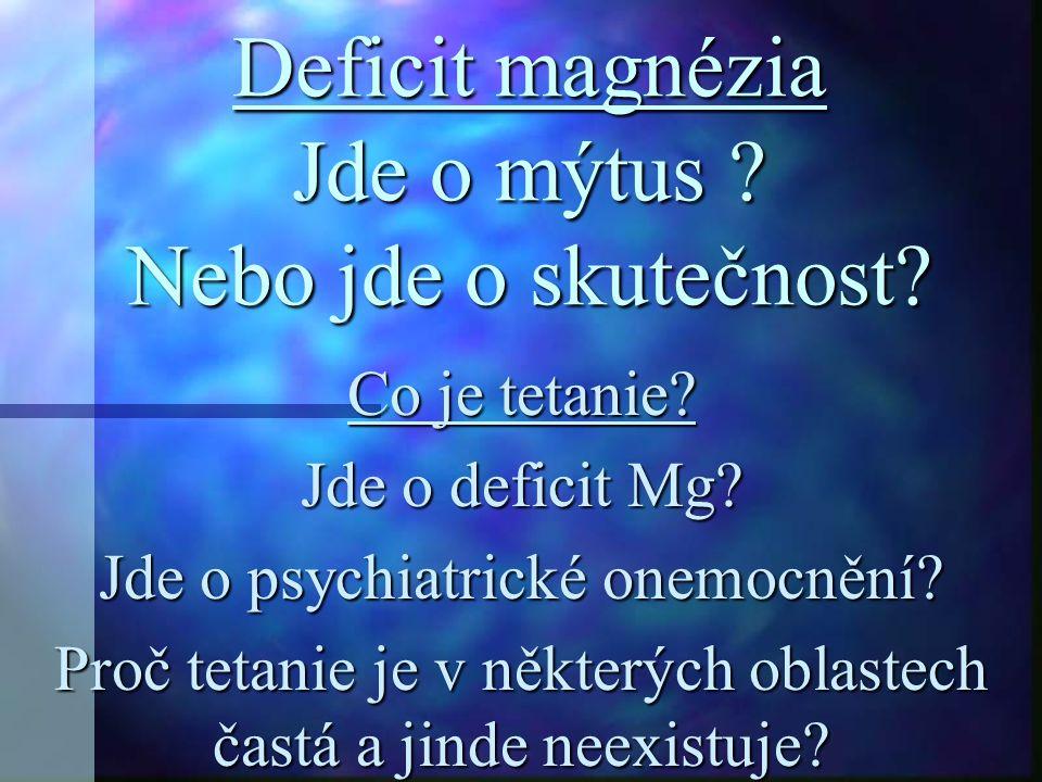 Deficit magnézia Jde o mýtus Nebo jde o skutečnost