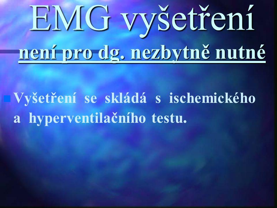 EMG vyšetření není pro dg. nezbytně nutné