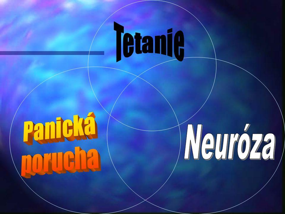 Tetanie Panická porucha Neuróza