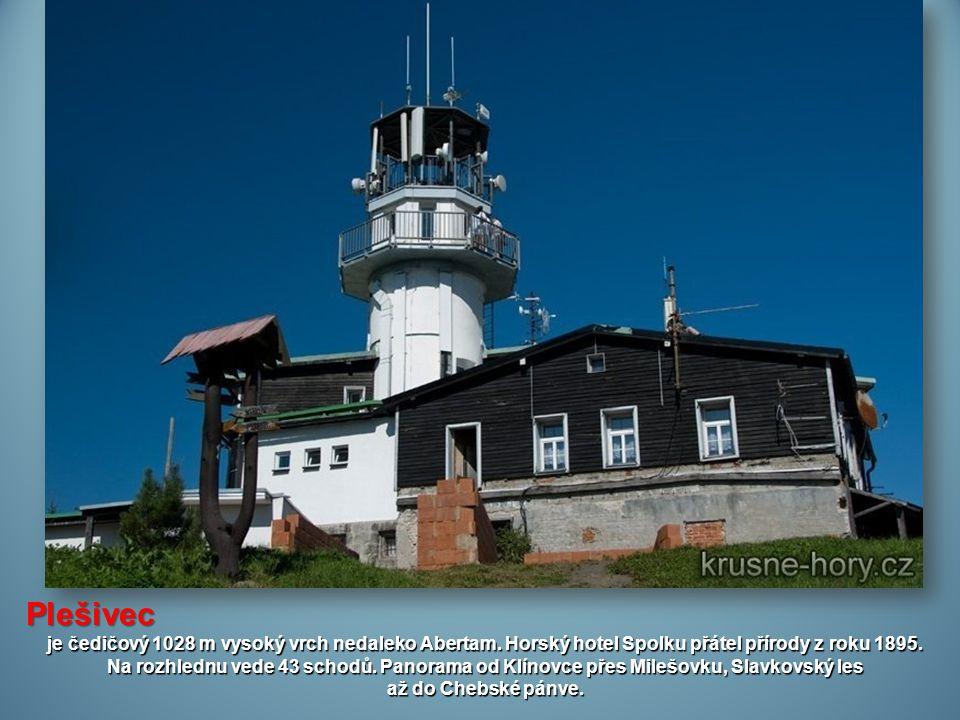 Plešivec je čedičový 1028 m vysoký vrch nedaleko Abertam. Horský hotel Spolku přátel přírody z roku 1895.