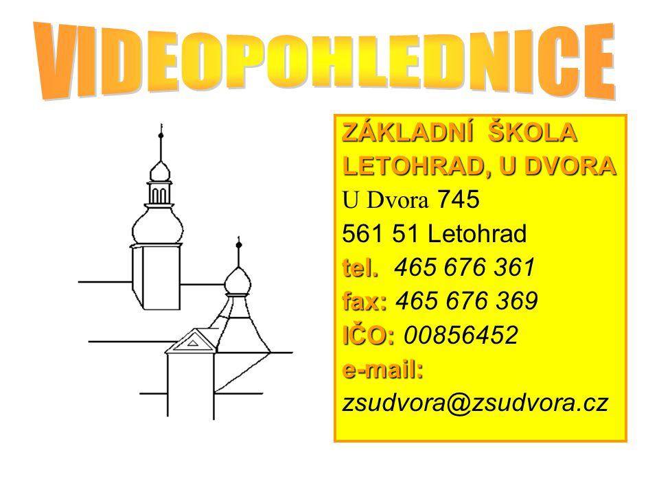 VIDEOPOHLEDNICE ZÁKLADNÍ ŠKOLA LETOHRAD, U DVORA U Dvora 745