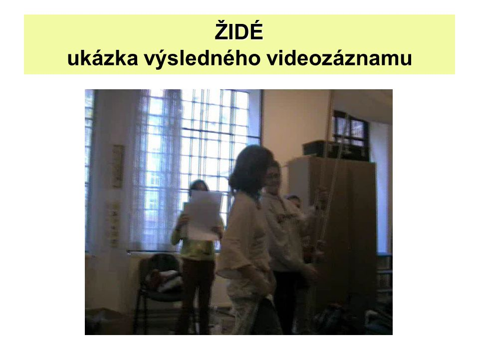 ŽIDÉ ukázka výsledného videozáznamu