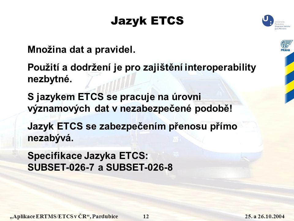 Jazyk ETCS Množina dat a pravidel.