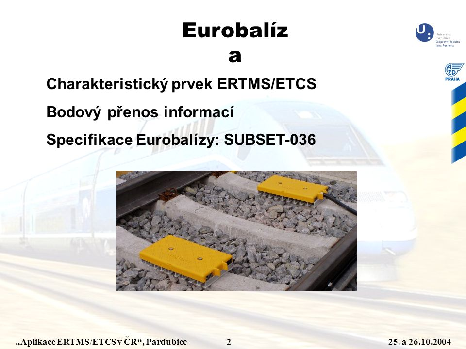 Eurobalíza Charakteristický prvek ERTMS/ETCS Bodový přenos informací