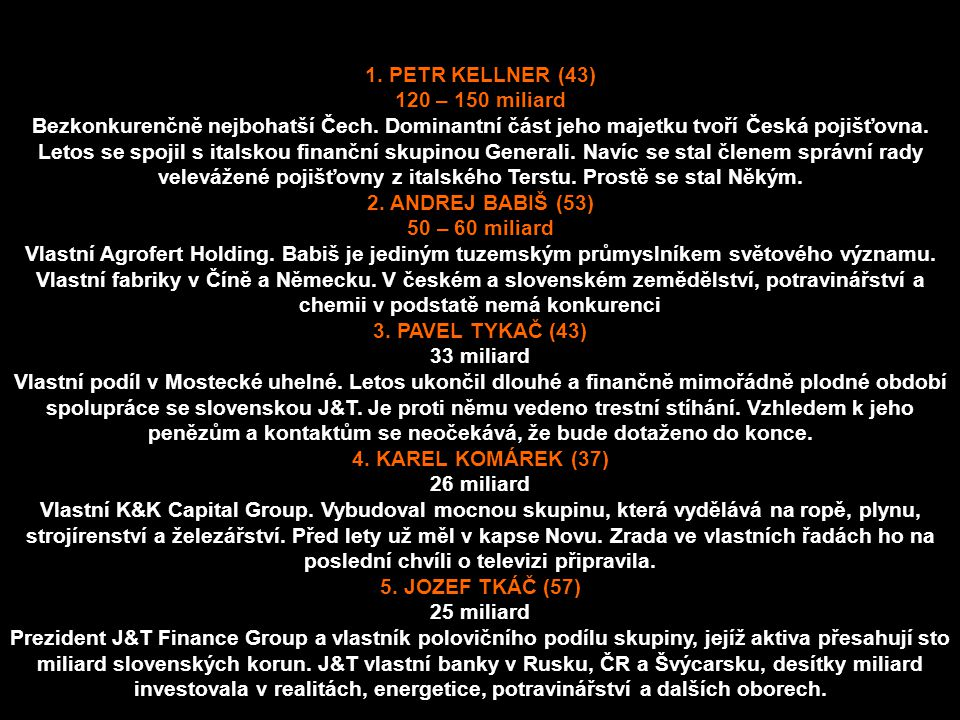 1. PETR KELLNER (43) 120 – 150 miliard