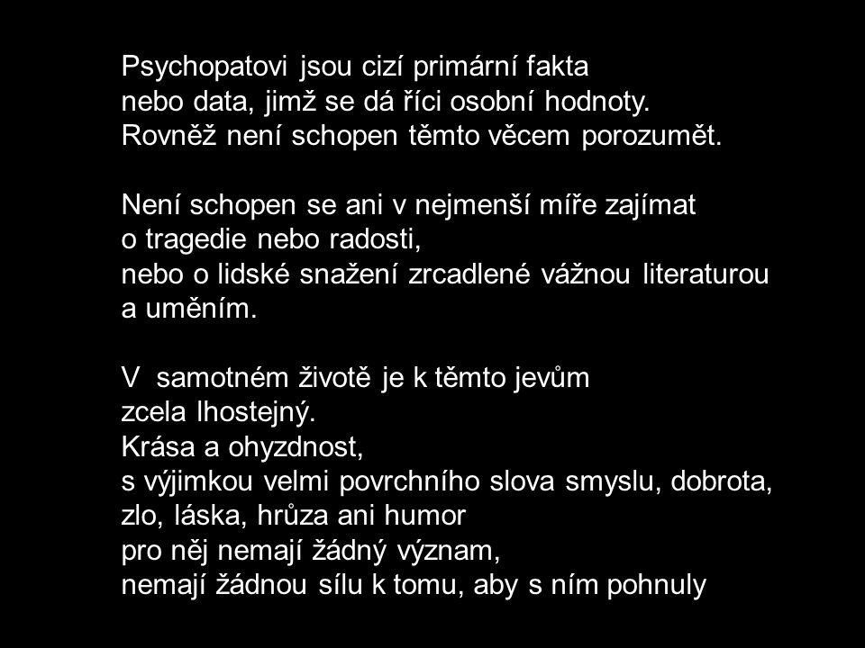 Psychopatovi jsou cizí primární fakta